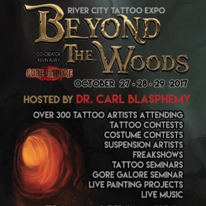 2017 Beyond The Woods • River City Tattoo Expo