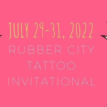 Rubber City Tattoo Invitational 30 July 2022