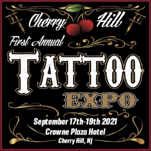 Cherry Hill Tattoo Expo 17 September 2021